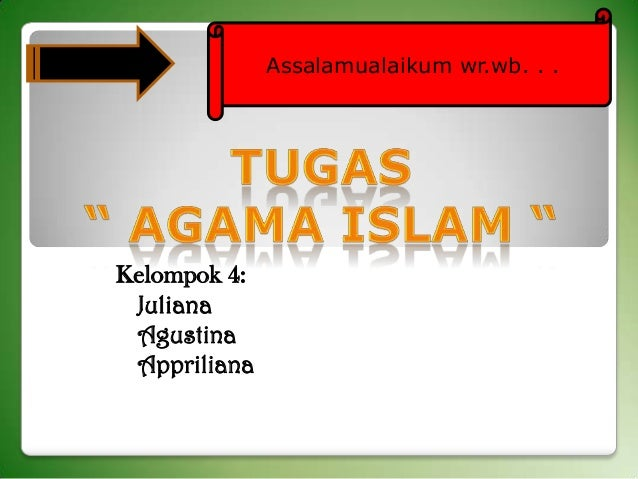 Assalamualaikum wr.wb. . .  Kelompok 4:  Juliana  Agustina  Appriliana