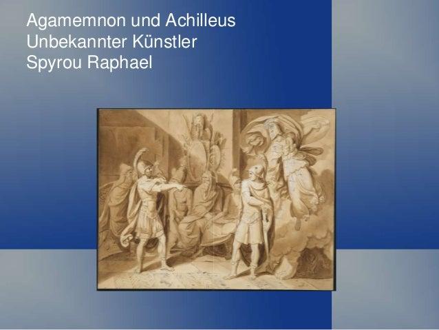 Agamemnon und Achilleus Unbekannter Künstler Spyrou Raphael