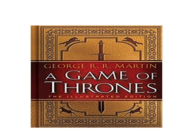 Download P D F A Game Of Thrones The Illustrated Edition A So