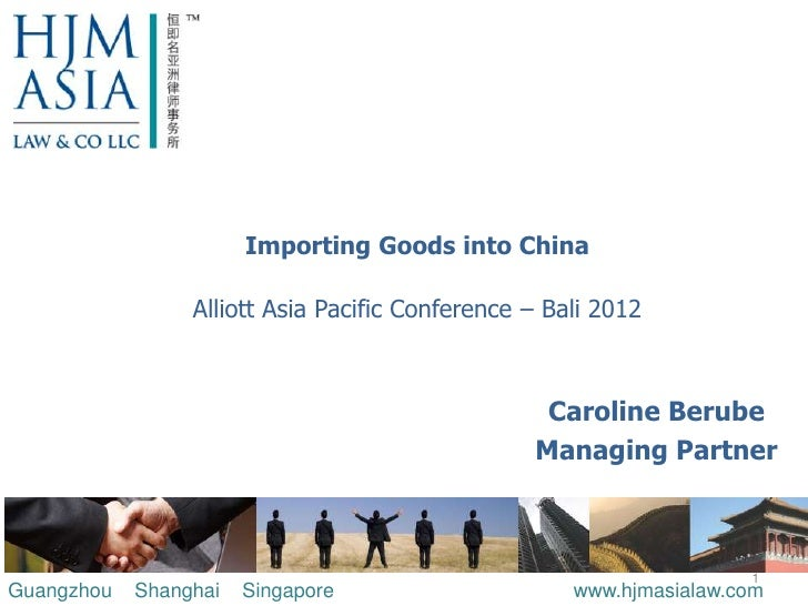 Importing Goods into China                 Alliott Asia Pacific Conference – Bali 2012                                    ...