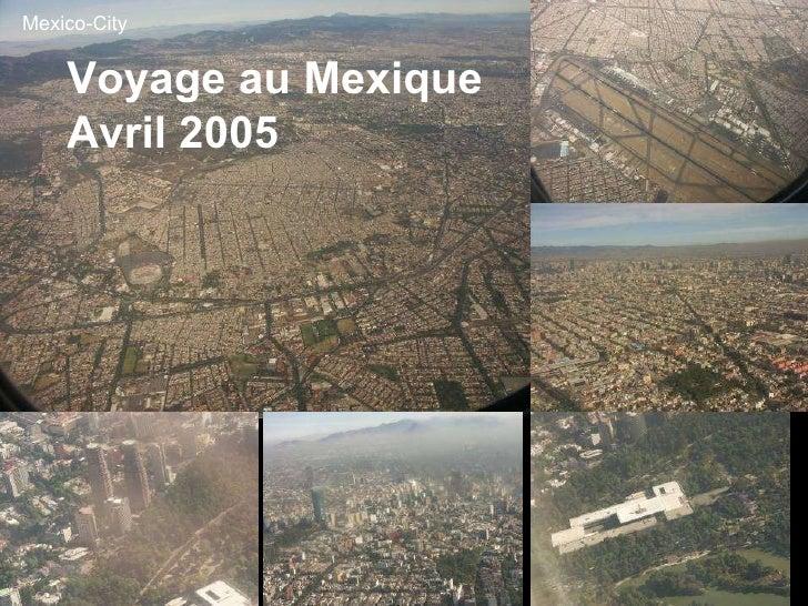 Mexico-City Voyage au Mexique Avril 2005