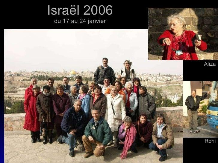 Israël 2006 du 17 au 24 janvier Aliza Roni