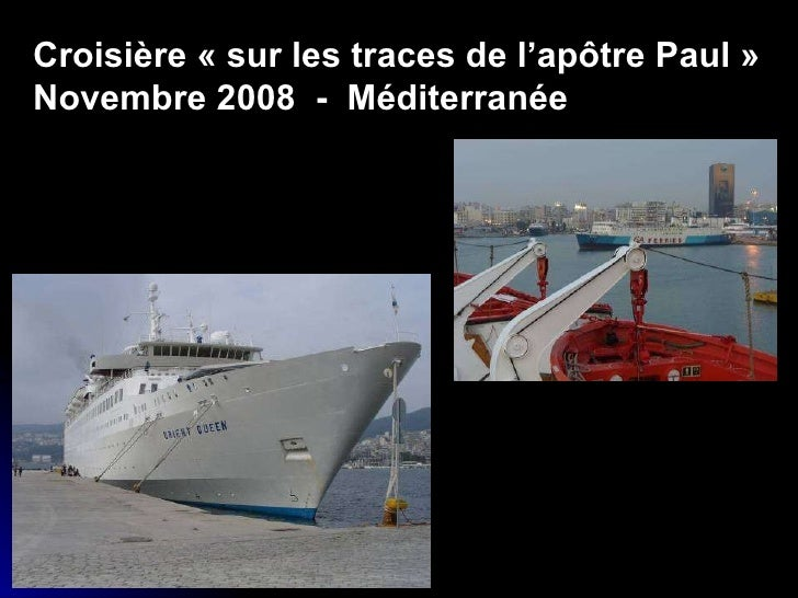 Croisière «sur les traces de l'apôtre Paul» Novembre 2008  -  Méditerranée
