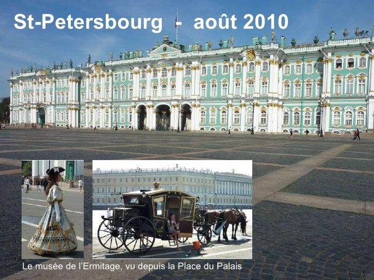 Le musée de l'Ermitage, vu depuis la Place du Palais St-Petersbourg  -  août 2010