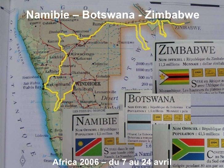 Africa 2006 – du 7 au 24 avril Namibie – Botswana - Zimbabwe