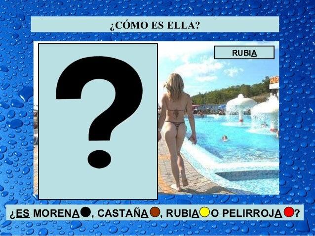 ¿CÓMO ES ELLA? ¿ES MORENA , CASTAÑA , RUBIA O PELIRROJA ? RUBIA