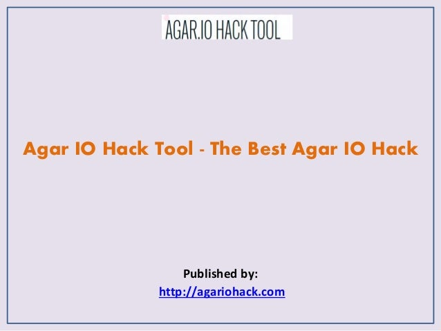 Agar io hack tool the best agar io hack