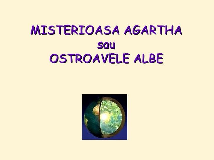 MISTERIOASA AGARTHA        sau  OSTROAVELE ALBE