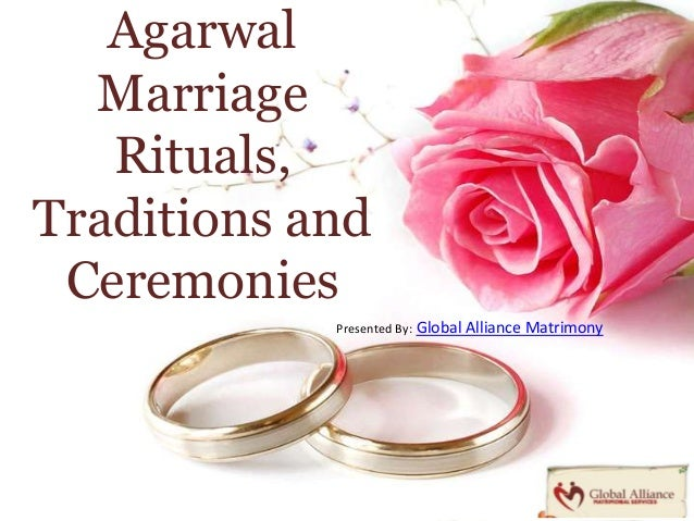 AgarwalMarriageRituals,Traditions andCeremoniesPresented By: Global Alliance Matrimony