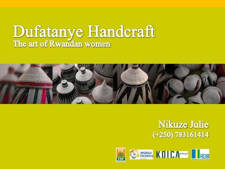 Dufatanye Handcraft<br />The art of Rwandan women<br />Nikuze Julie<br />(+250) 783161414<br />