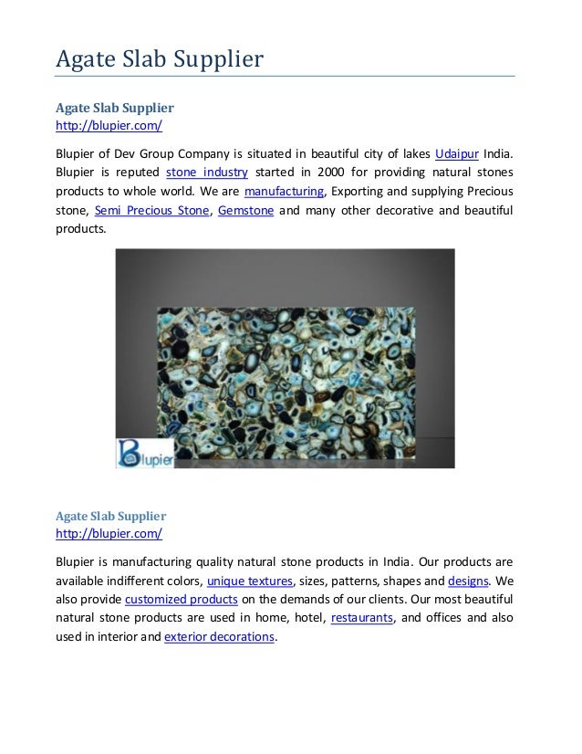 Agate Slab Supplier Agate Slab Supplier http://blupier.com/ Blupier of Dev Group Company is situated in beautiful city of ...
