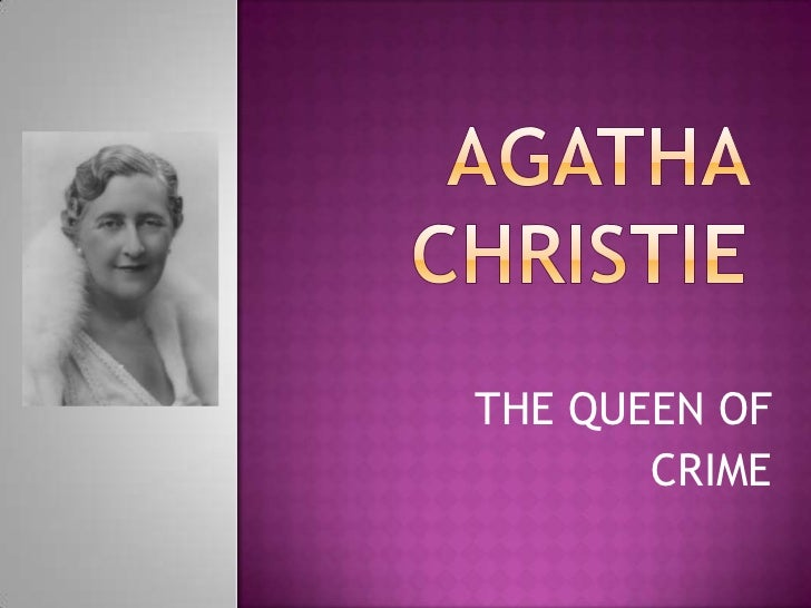 Agatha Christie : The Queen of Crime Essay Sample