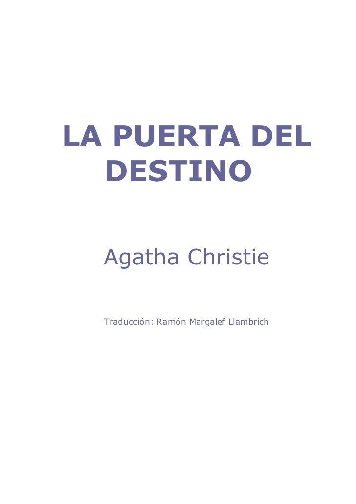 LA PUERTA DEL  DESTINO  Agatha Christie  Traducción: Ramón Margalef Llambrich