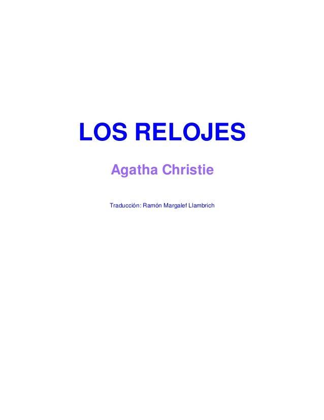 LOS RELOJES Agatha Christie Traducción: Ramón Margalef Llambrich