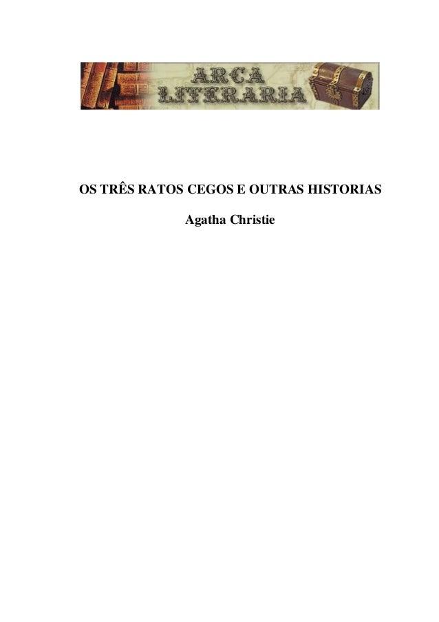 OS TRÊS RATOS CEGOS E OUTRAS HISTORIAS  Agatha Christie