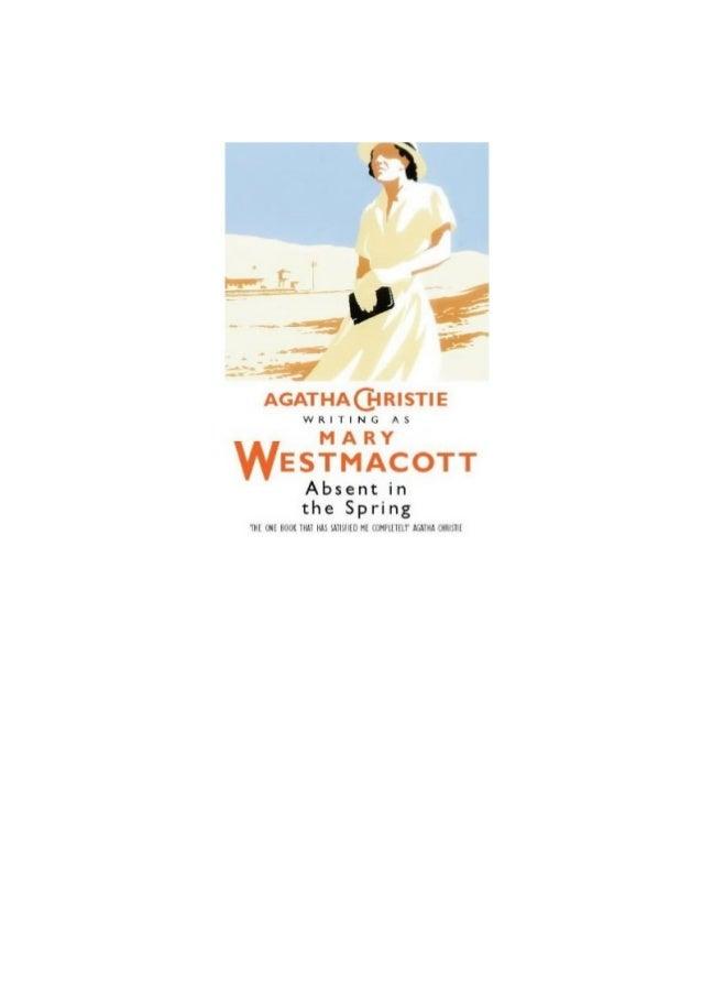 Agatha Christie  escrevendo sob o pseudônimo  MARY WESTMACOTT  A AUSÊNCIA  Tradução de  GUILHERME JOSÉ ABRAÃO  EDITORA  NO...