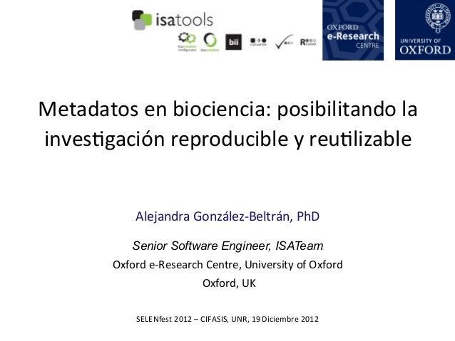 Metadatos en biociencia: posibilitando la invesQgación reproducible y reuQlizable                  Aleja...