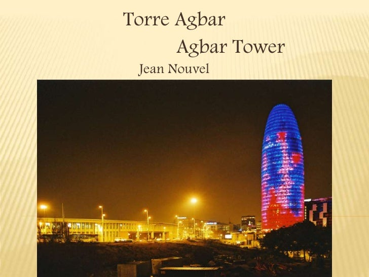 Torre Agbar       Agbar Tower  Jean Nouvel