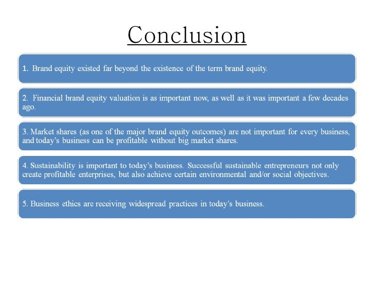 conclusion brand equity 68 chapter 2 – brand equity literature review introduction some of the world's most trusted brands have been around for over 150 years these.