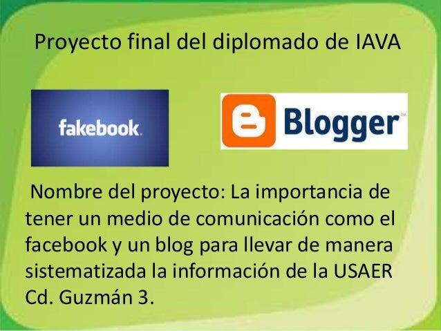 Proyecto final del diplomado de IAVANombre del proyecto: La importancia detener un medio de comunicación como elfacebook y...