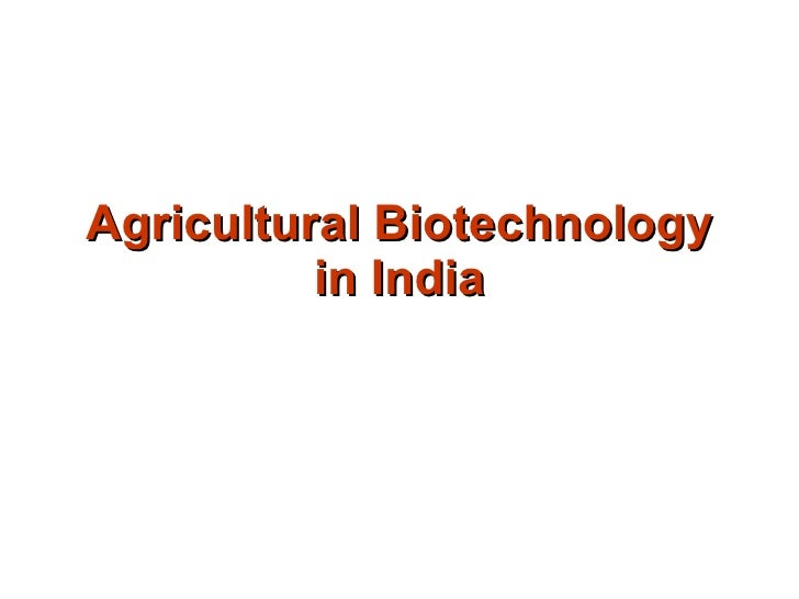Agricultural Biotechnology in India
