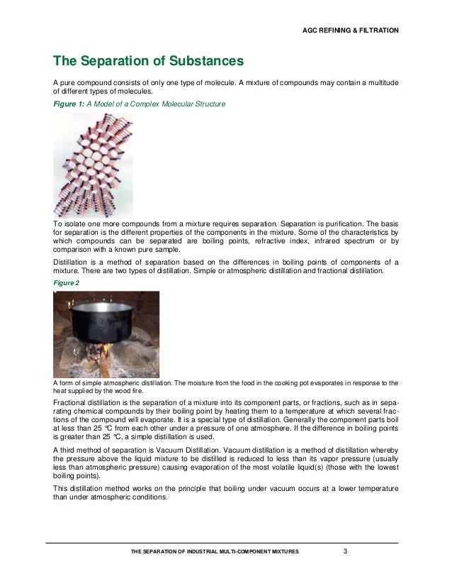 industrial separation mixture Vapor-liquid equilibria undergirds the bulk of industrial separation processes you can achieve a partial separation in the mixture.
