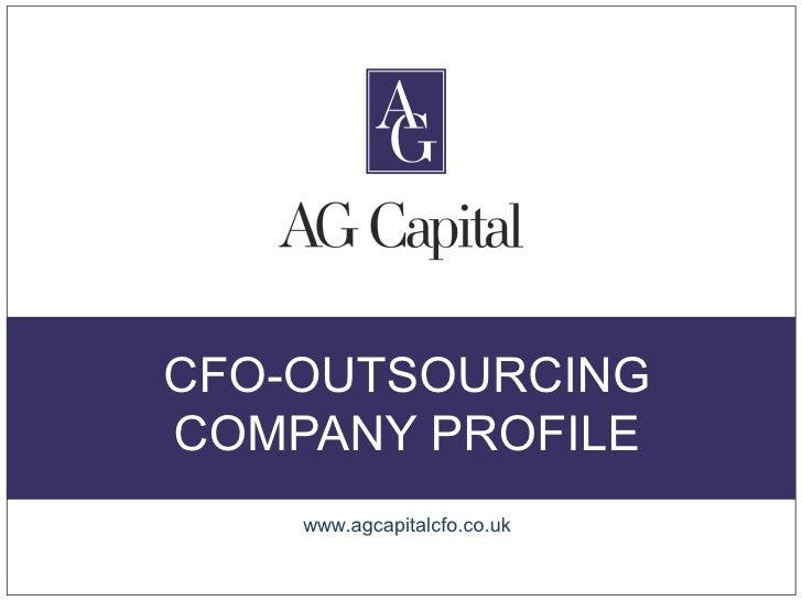 CFO-OUTSOURCINGCOMPANY PROFILE    www.agcapitalcfo.co.uk