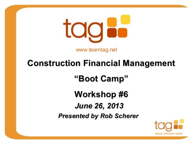 June 26, 2013June 26, 2013 Presented by Rob SchererPresented by Rob Scherer Construction Financial ManagementConstruction ...