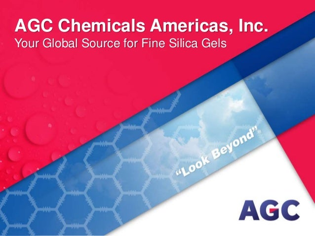 AGC Chemicals Americas, Inc. Your Global Source for Fine Silica Gels