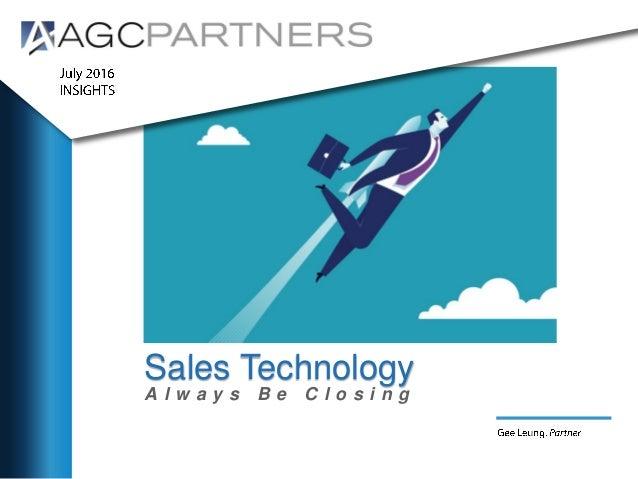 Sales Technology A l w a y s B e C l o s i n g