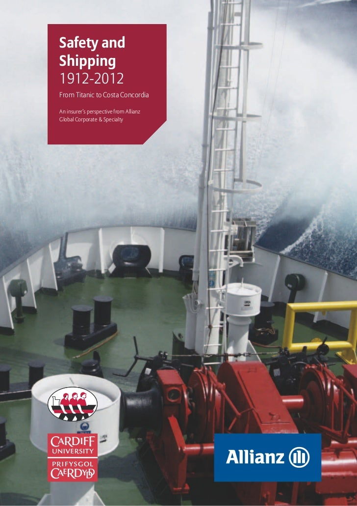 Safety and Shipping 1912-2012Safety andShipping1912-2012From Titanic to Costa ConcordiaAn insurer's perspective from Allia...