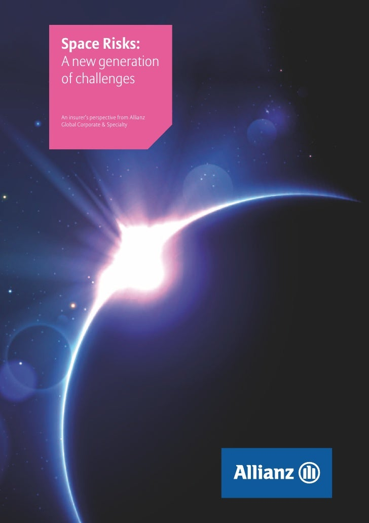 Space Risks:A new generationof challengesAn insurer's perspective from AllianzGlobal Corporate & Specialty