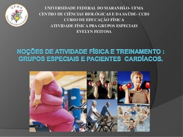 UNIVERSIDADE FEDERAL DO MARANHÃO- UFMA CENTRO DE CIÊNCIAS BIOLÓGICAS E DA SAÚDE- CCBS CURSO DE EDUCAÇÃO FÍSICA ATIVIDADE F...
