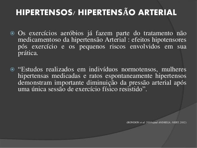 HIPERTENSOS/ HIPERTENSÃO ARTERIAL  Os exercícios aeróbios já fazem parte do tratamento não medicamentoso da hipertensão A...