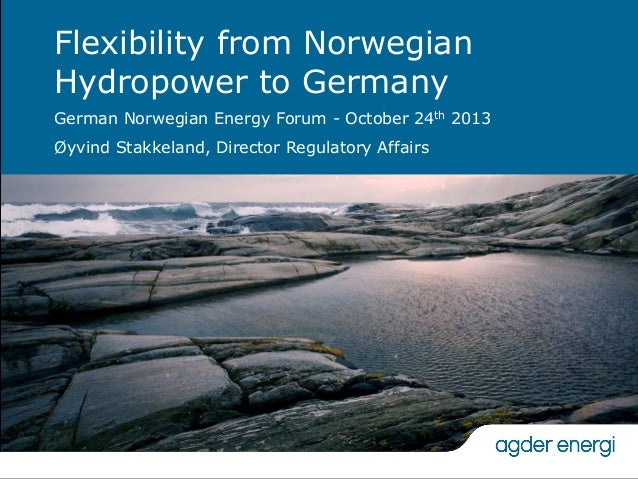 Agder Energi Flexibility From Norwegian Hydro Power To Germany Oy