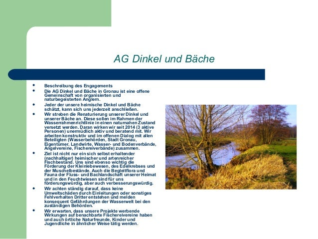 AG Dinkel und Bäche  Beschreibung des Engagements  Die AG Dinkel und Bäche in Gronau ist eine offene Gemeinschaft von or...