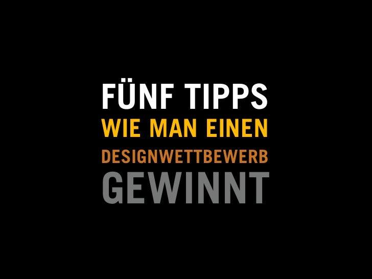FÜNF TIPPSWIE MAN EINENDESIGNWETTBEWERBGEWINNT