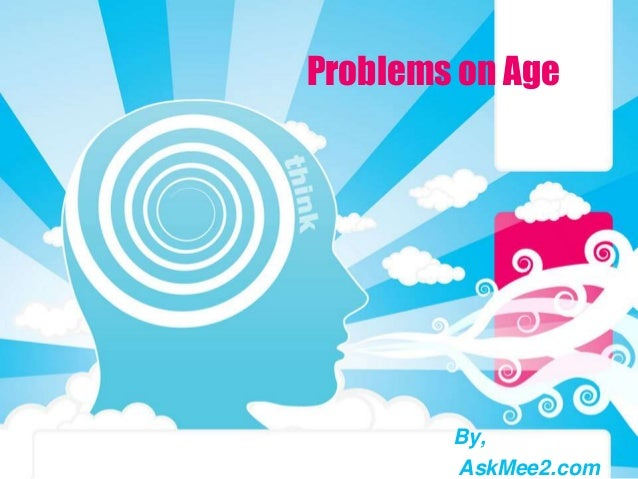 Problems on Age By, AskMee2.com