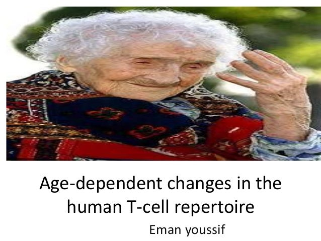 Age-dependent changes in the human T-cell repertoire Eman youssif