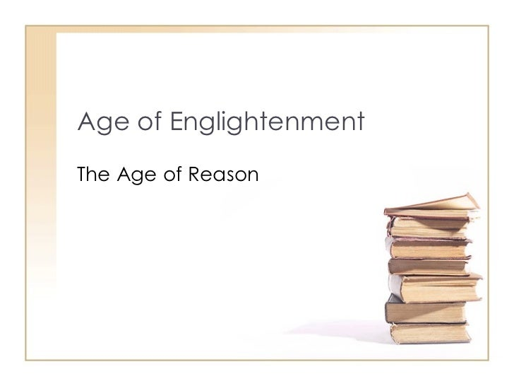 Age of Englightenment The Age of Reason
