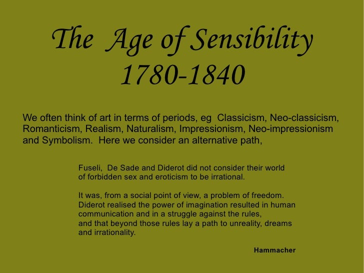 The  Age of Sensibility 1780-1840 Fuseli Fuseli,  De Sade and Diderot did not consider their world of forbidden sex and er...