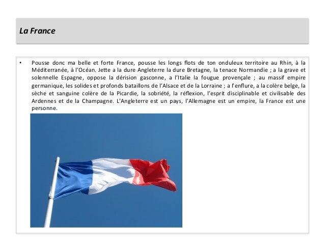 La France  • Pousse  donc  ma  belle  et  forte  France,  pousse  les  longs  flots  de  ton...