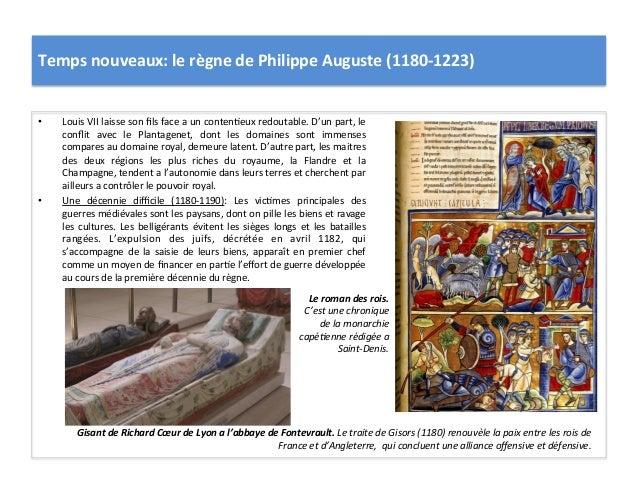 Temps nouveaux: le règne de Philippe Auguste (1180-‐1223) • Louis VII laisse son fils face a...