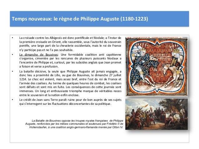 Temps nouveaux: le règne de Philippe Auguste (1180-‐1223) • La croisade contre les Albigeois e...
