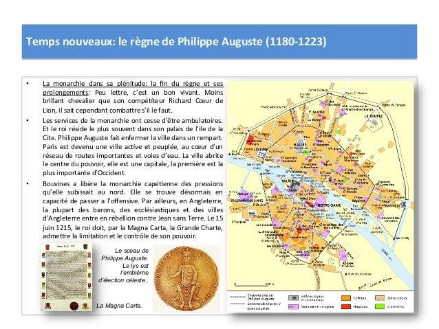 Temps nouveaux: le règne de Philippe Auguste (1180-‐1223) • La  monarchie  dans  sa  plénitude:...