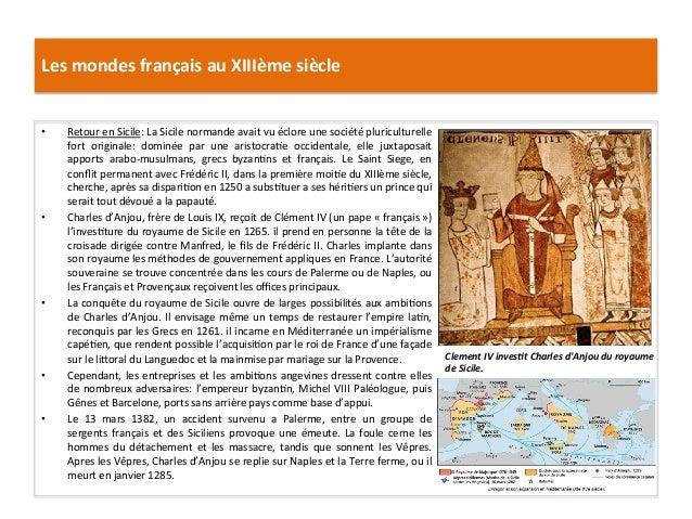 Les mondes français au XIIIème siècle • Retour en Sicile: La Sicile normande avait vu éclore...