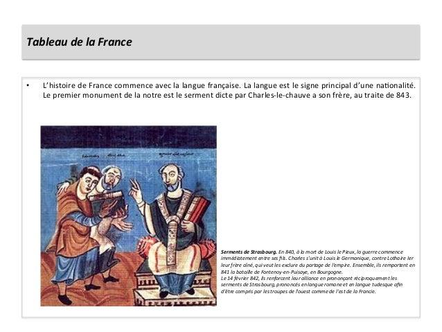 Tableau de la France • L'histoire de France commence avec la langue française. La langue est...