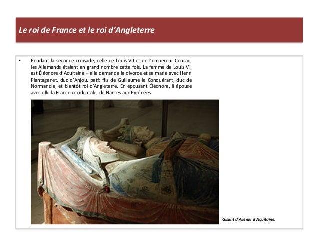 Le roi de France et le roi d'Angleterre • Pendant la seconde croisade, celle de Louis VII ...