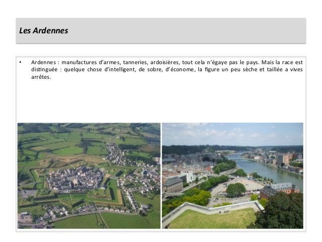 Les Ardennes • Ardennes : manufactures d'armes, tanneries, ardoisières, tout cela n'égaye pas le...