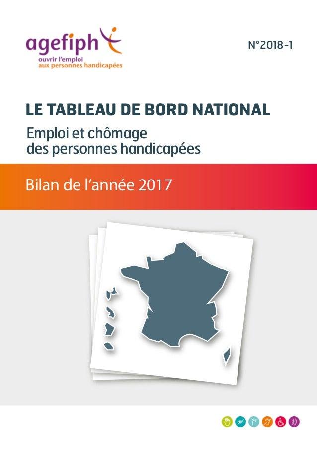 LE TABLEAU DE BORD NATIONAL Emploi et chômage des personnes handicapées Bilan de l'année 2017 N°2018-1